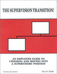 The Supervision Transition:A Guide to Choosing and Moving Into A Supervisory Position